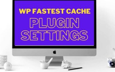 Best WP Fastest Cache Settings With CDNs 2020 (Tutorial)