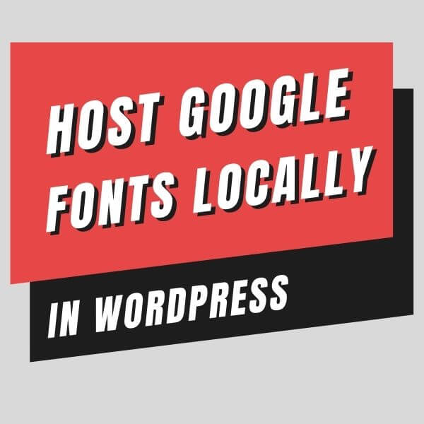 How To Host Google Fonts Locally In WordPress